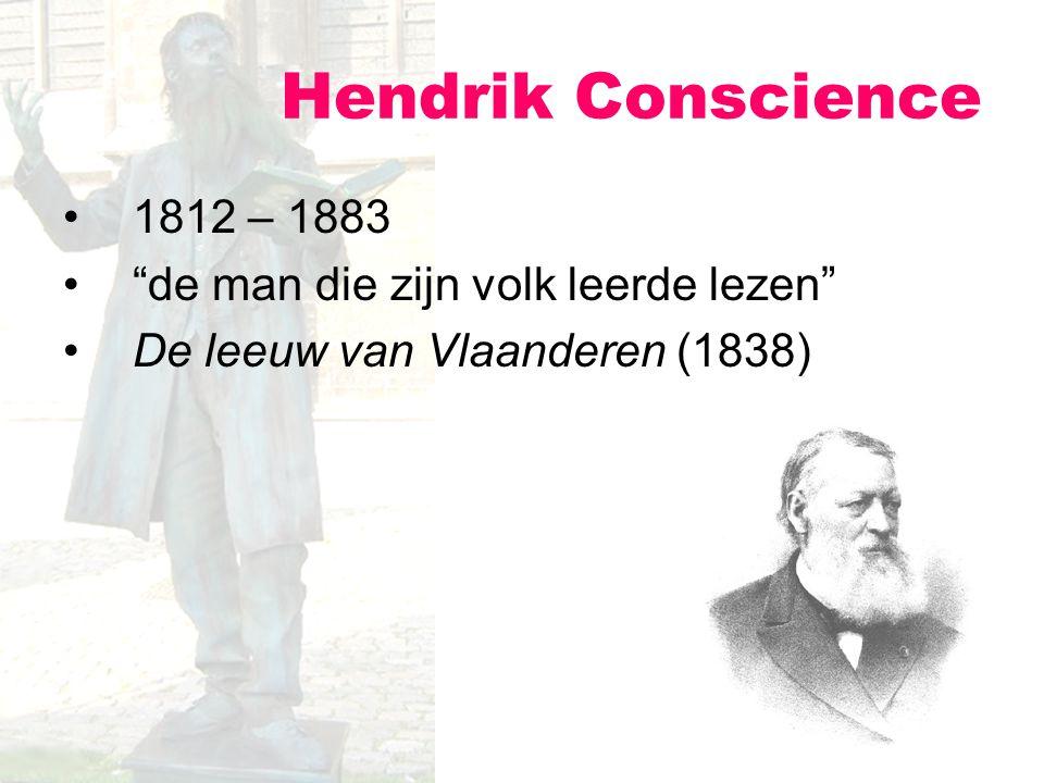 """1812 – 1883 """"de man die zijn volk leerde lezen"""" De leeuw van Vlaanderen (1838) Hendrik Conscience"""