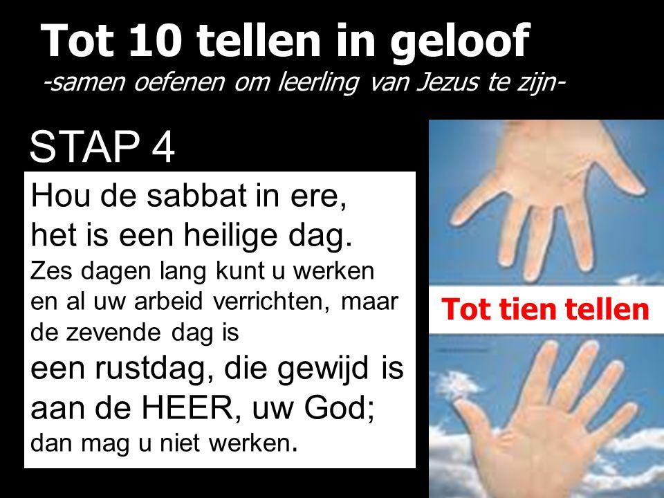 Tot 10 tellen in geloof -samen oefenen om leerling van Jezus te zijn- STAP 4 Hou de sabbat in ere, het is een heilige dag.