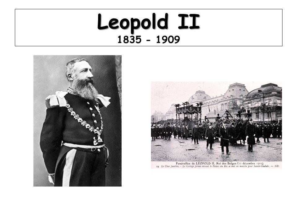 Leopold II Leopold II 1835 - 1909