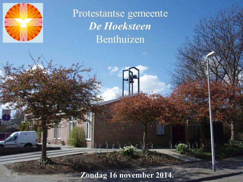 Protestantse gemeente De Hoeksteen Benthuizen Zondag 16 november 2014.