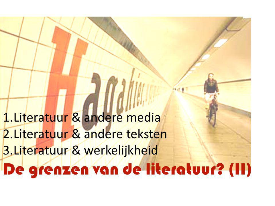 1.Literatuur & andere media 2.Literatuur & andere teksten 3.Literatuur & werkelijkheid