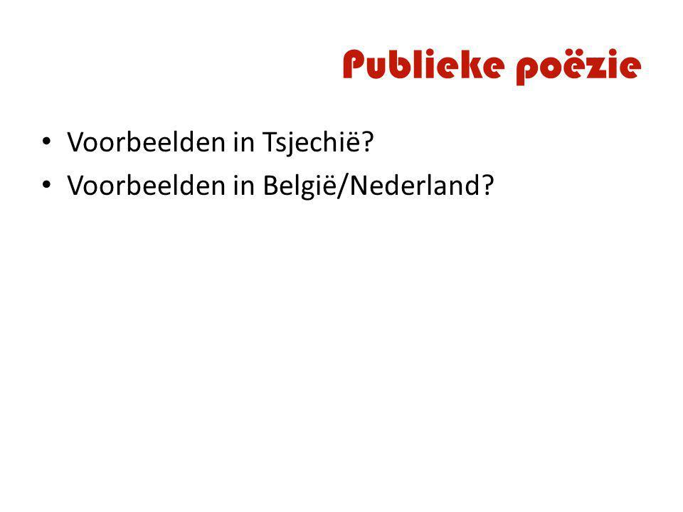 Publieke poëzie Voorbeelden in Tsjechië? Voorbeelden in België/Nederland?