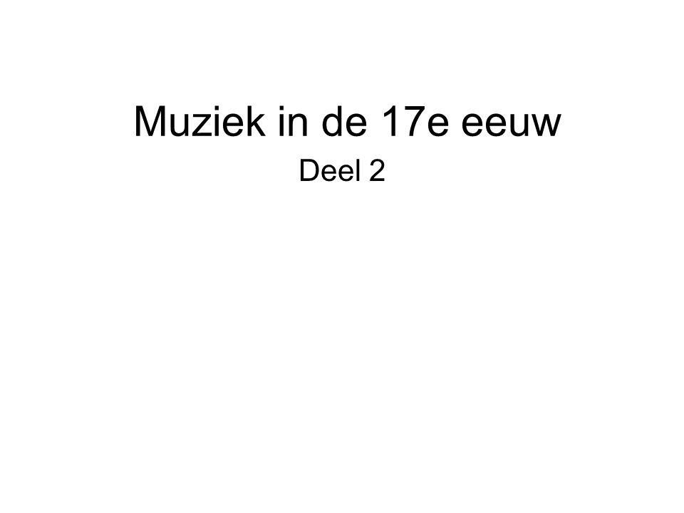 Muziek in de 17e eeuw Deel 2