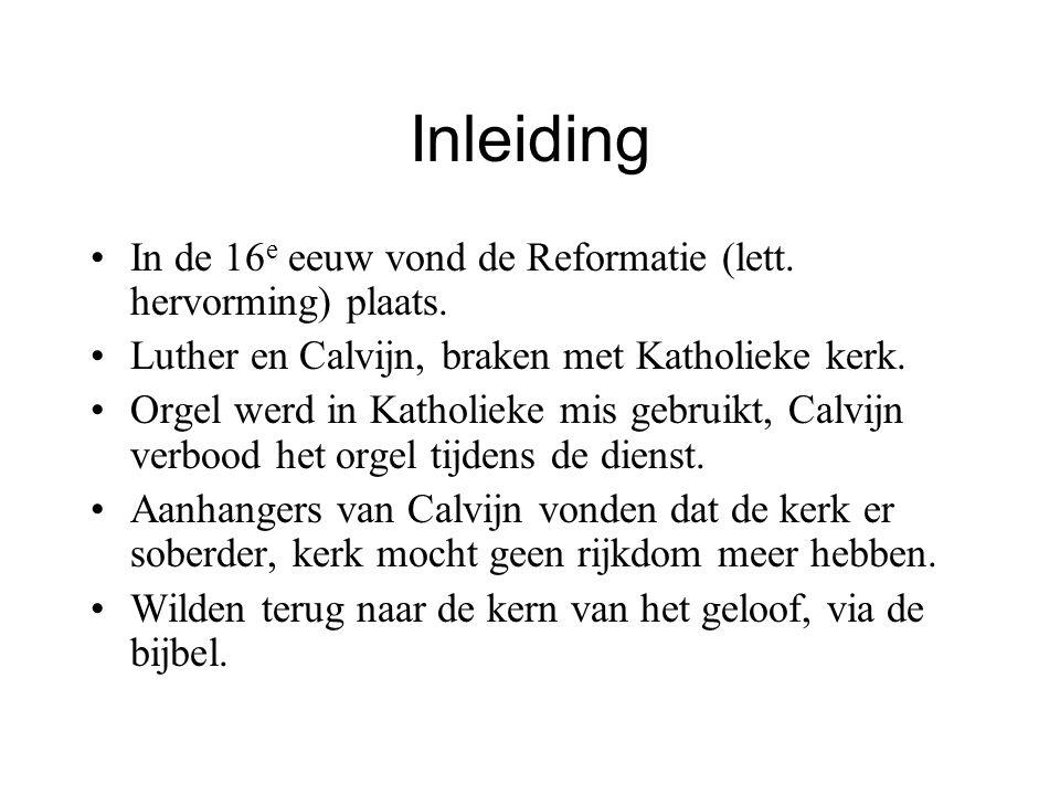 Inleiding In de 16 e eeuw vond de Reformatie (lett.