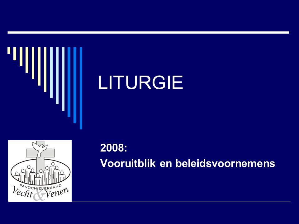 LITURGIE 2008: Vooruitblik en beleidsvoornemens