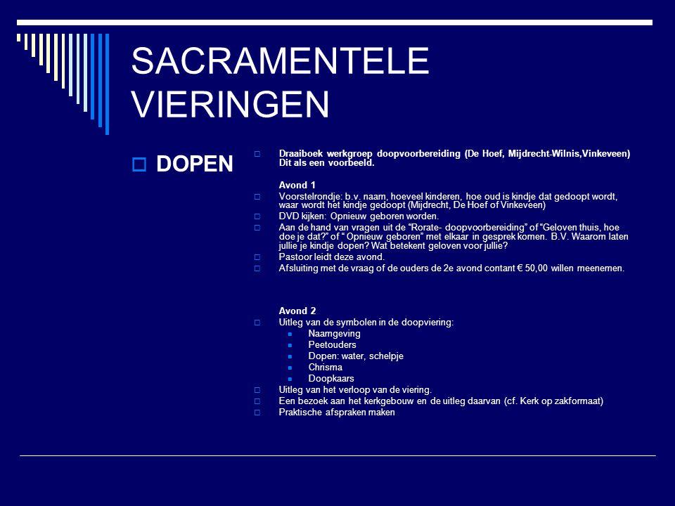 SACRAMENTELE VIERINGEN  DOPEN  Draaiboek werkgroep doopvoorbereiding (De Hoef, Mijdrecht-Wilnis,Vinkeveen) Dit als een voorbeeld. Avond 1  Voorstel