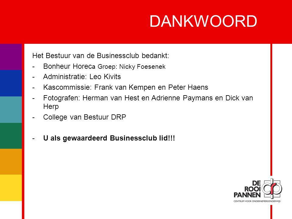 14 DANKWOORD Het Bestuur van de Businessclub bedankt: -Bonheur Horec a Groep: Nicky Foesenek -Administratie: Leo Kivits -Kascommissie: Frank van Kempe