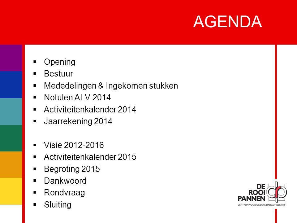 2 AGENDA  Opening  Bestuur  Mededelingen & Ingekomen stukken  Notulen ALV 2014  Activiteitenkalender 2014  Jaarrekening 2014  Visie 2012-2016 