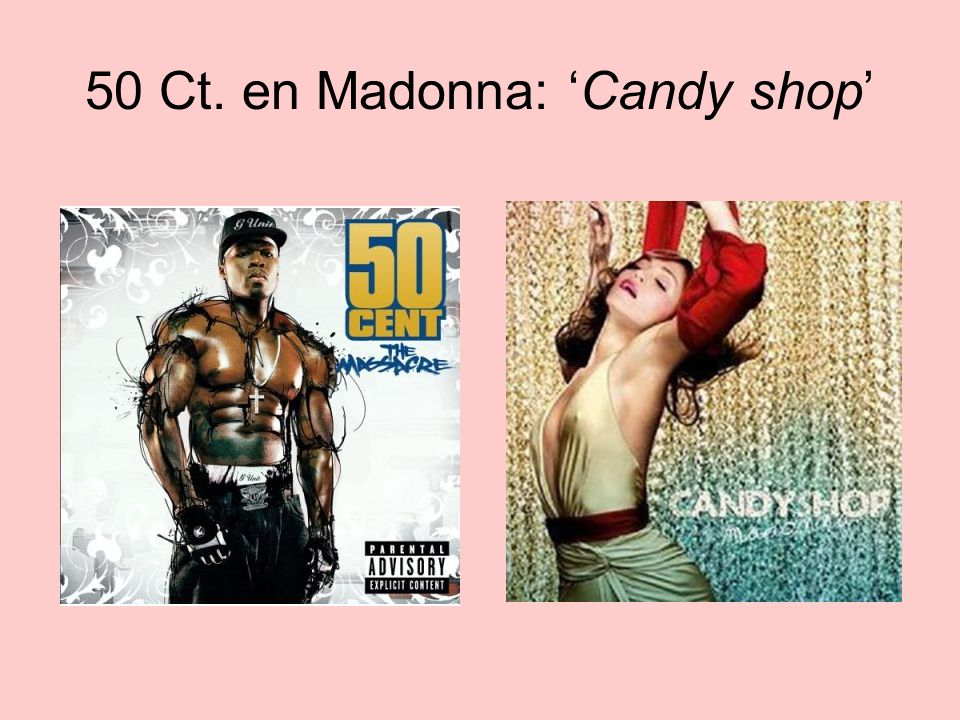 50 Ct. en Madonna: 'Candy shop'