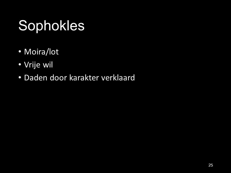 Sophokles Moira/lot Vrije wil Daden door karakter verklaard 25