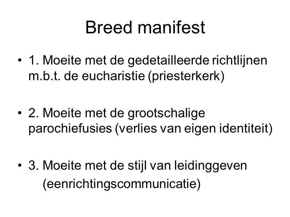 Breed manifest 1. Moeite met de gedetailleerde richtlijnen m.b.t.