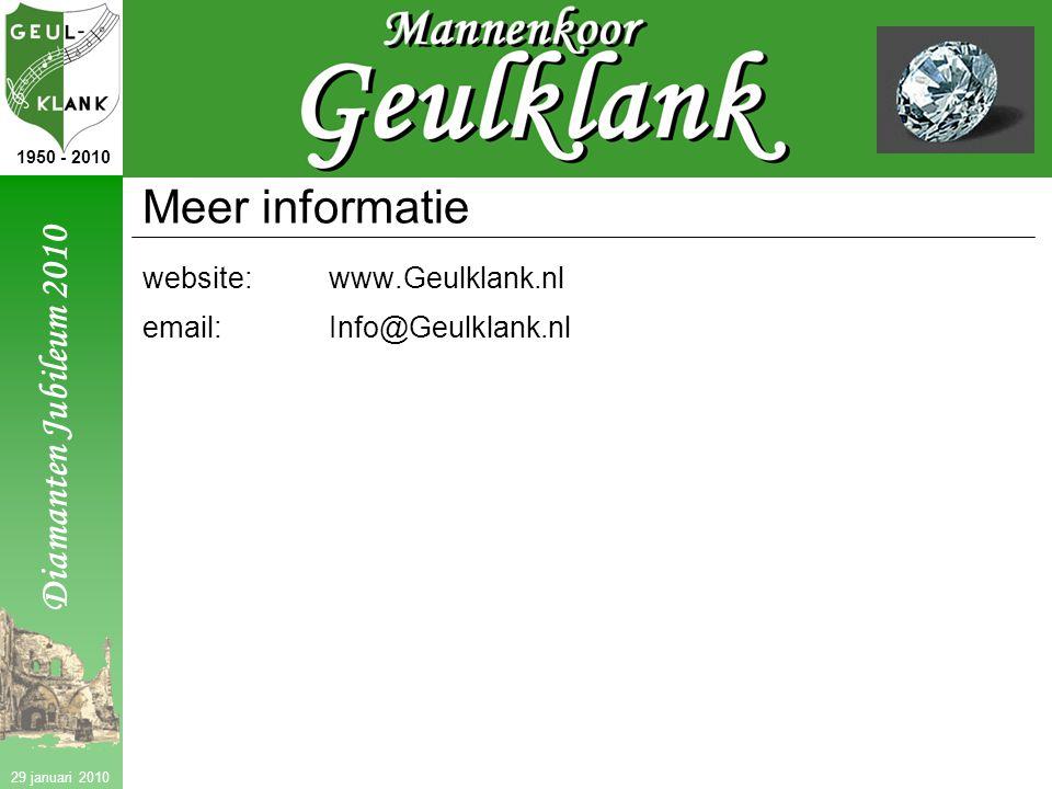 Diamanten Jubileum 2010 1950 - 2010 29 januari 2010 Meer informatie website:www.Geulklank.nl email:Info@Geulklank.nl