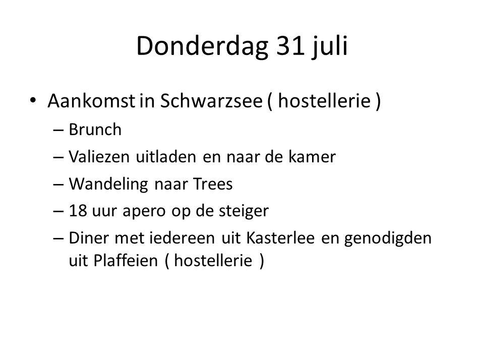Donderdag 31 juli Aankomst in Schwarzsee ( hostellerie ) – Brunch – Valiezen uitladen en naar de kamer – Wandeling naar Trees – 18 uur apero op de steiger – Diner met iedereen uit Kasterlee en genodigden uit Plaffeien ( hostellerie )