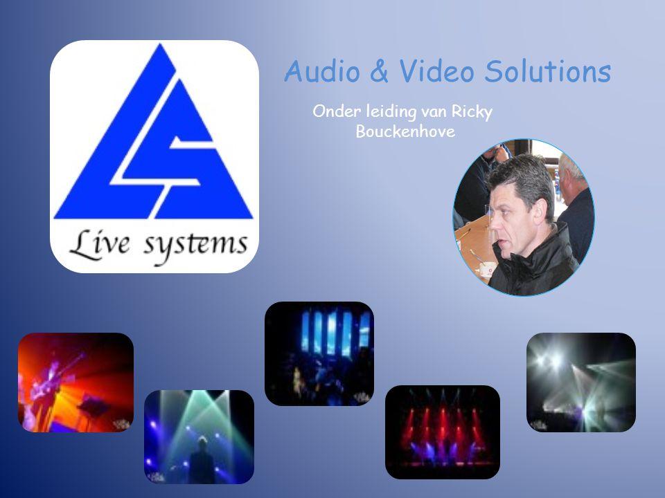 Audio & Video Solutions Onder leiding van Ricky Bouckenhove