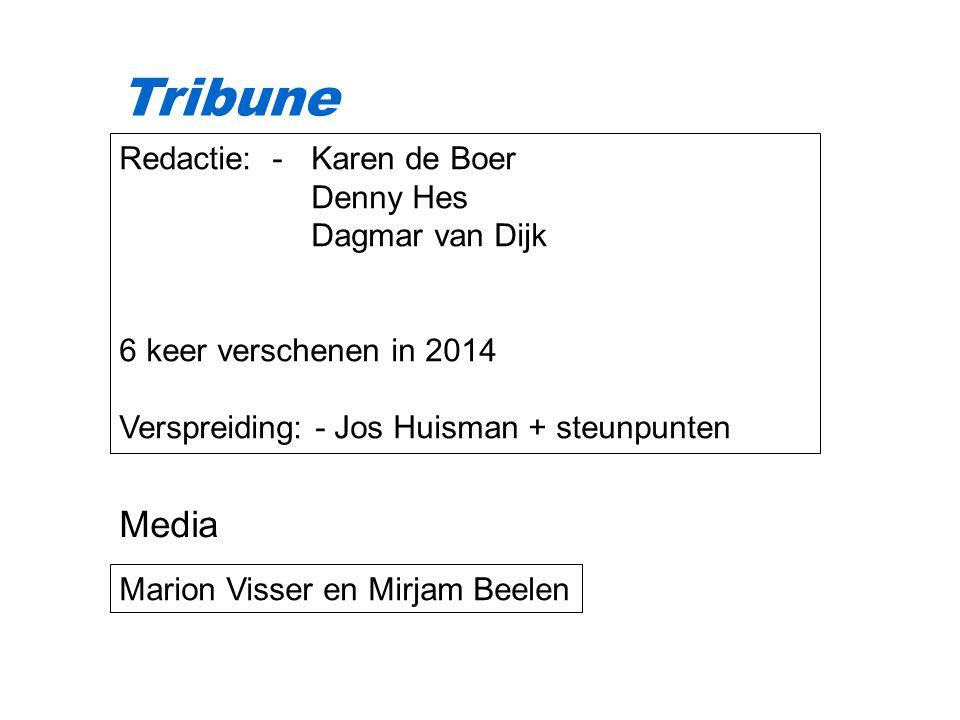 Redactie: - Karen de Boer Denny Hes Dagmar van Dijk 6 keer verschenen in 2014 Verspreiding: - Jos Huisman + steunpunten Marion Visser en Mirjam Beelen Media Tribune