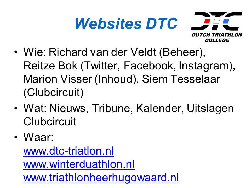 Websites DTC Wie: Richard van der Veldt (Beheer), Reitze Bok (Twitter, Facebook, Instagram), Marion Visser (Inhoud), Siem Tesselaar (Clubcircuit) Wat: Nieuws, Tribune, Kalender, Uitslagen Clubcircuit Waar: www.dtc-triatlon.nl www.winterduathlon.nl www.triathlonheerhugowaard.nl www.dtc-triatlon.nl www.winterduathlon.nl www.triathlonheerhugowaard.nl