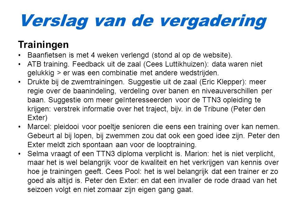 Verslag van de vergadering Trainingen Baanfietsen is met 4 weken verlengd (stond al op de website).