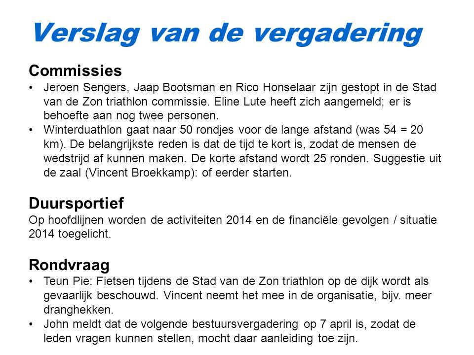 Verslag van de vergadering Commissies Jeroen Sengers, Jaap Bootsman en Rico Honselaar zijn gestopt in de Stad van de Zon triathlon commissie.