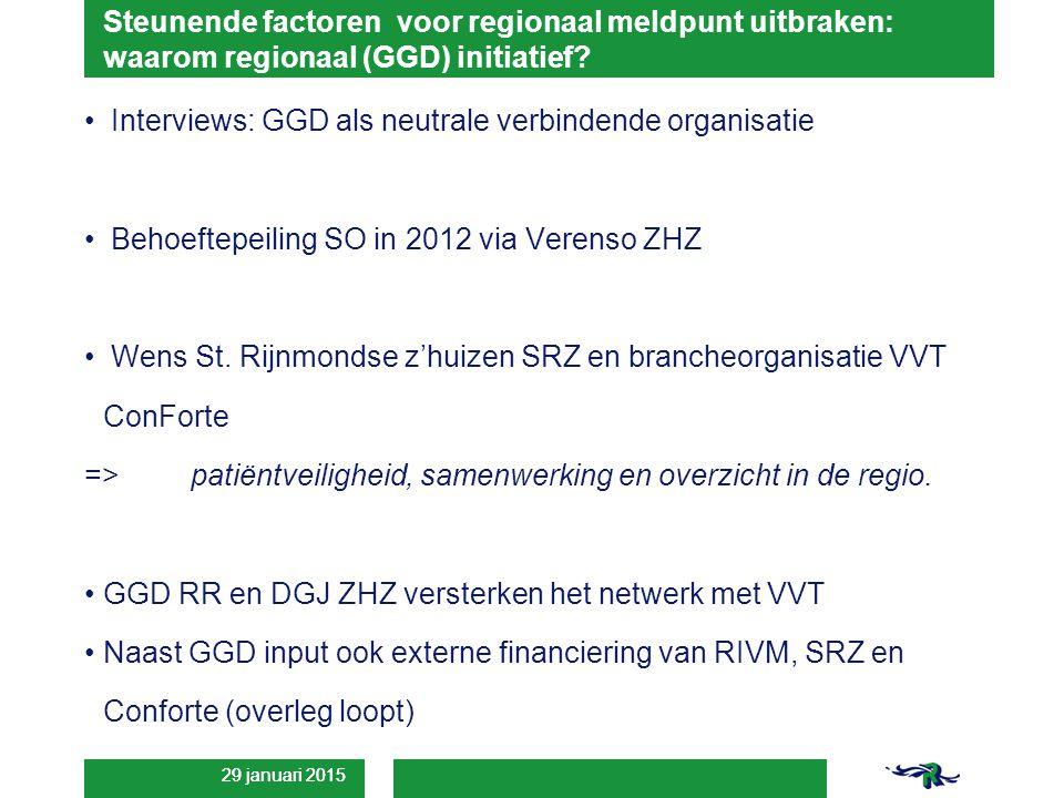 29 januari 2015 Steunende factoren voor regionaal meldpunt uitbraken: waarom regionaal (GGD) initiatief.