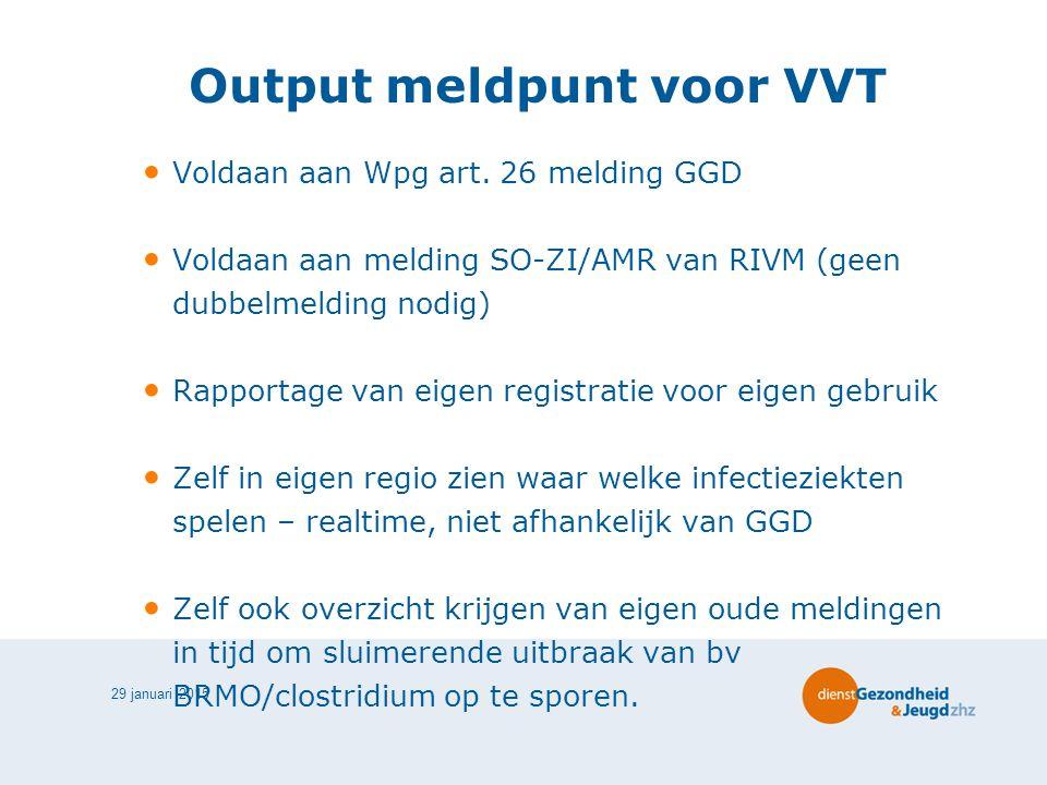 29 januari 2015 Output meldpunt voor VVT Voldaan aan Wpg art.