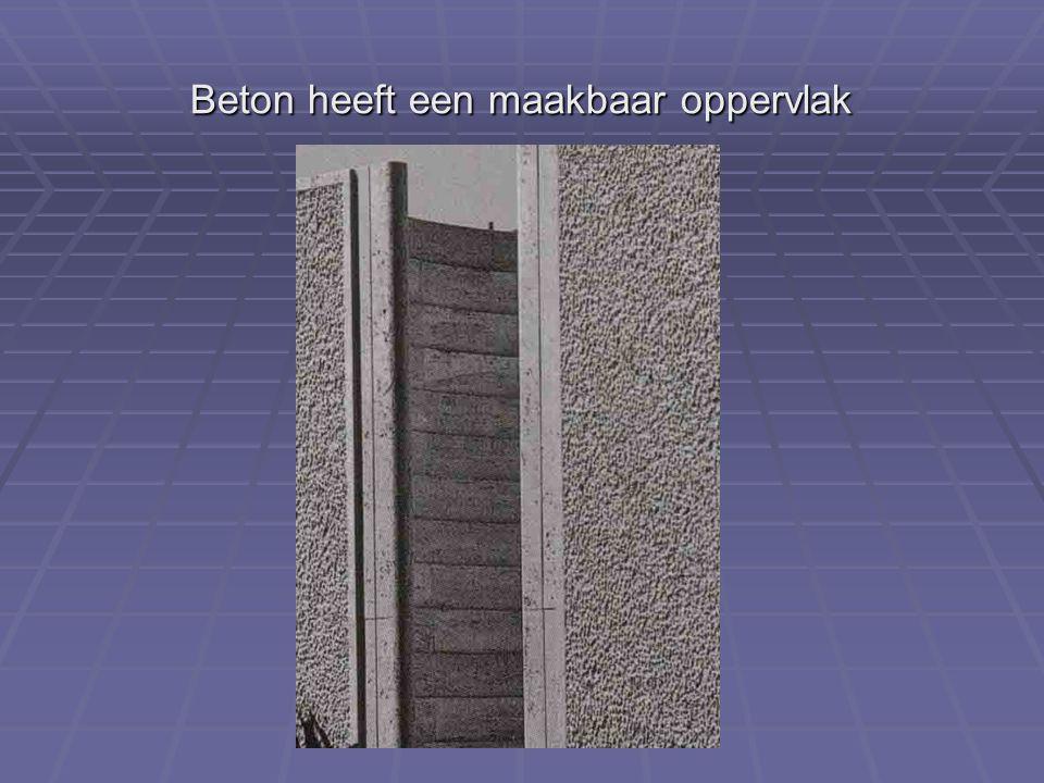 Beton heeft een maakbaar oppervlak