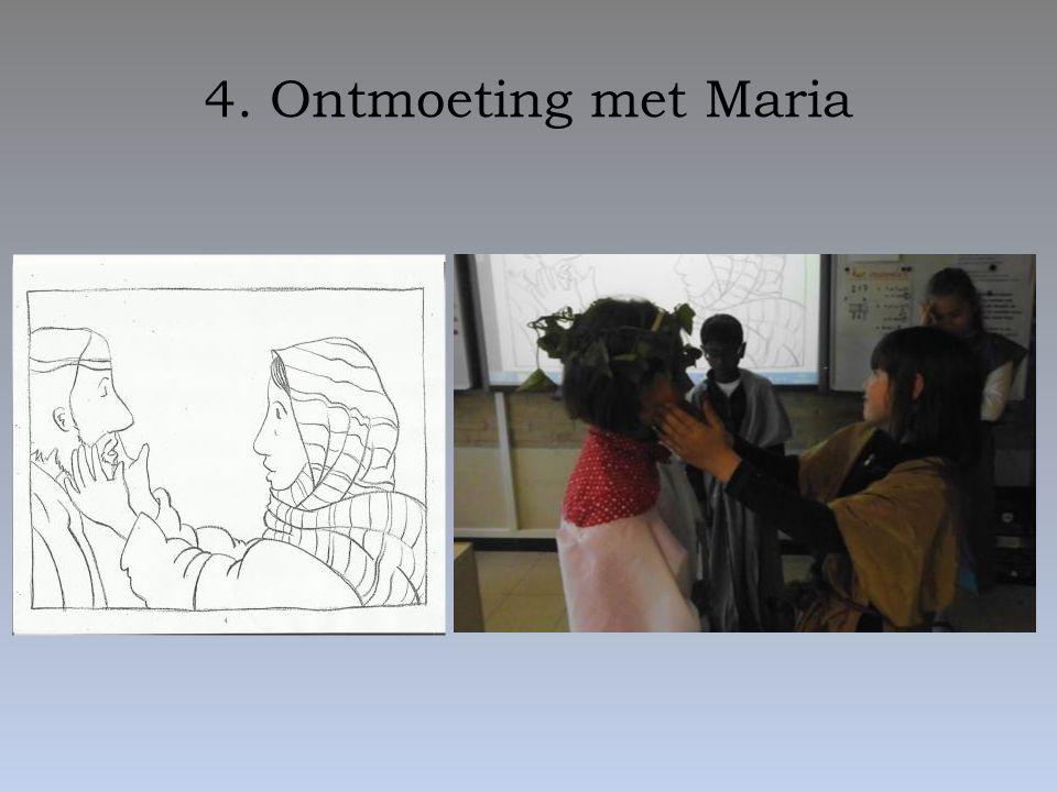 4. Ontmoeting met Maria