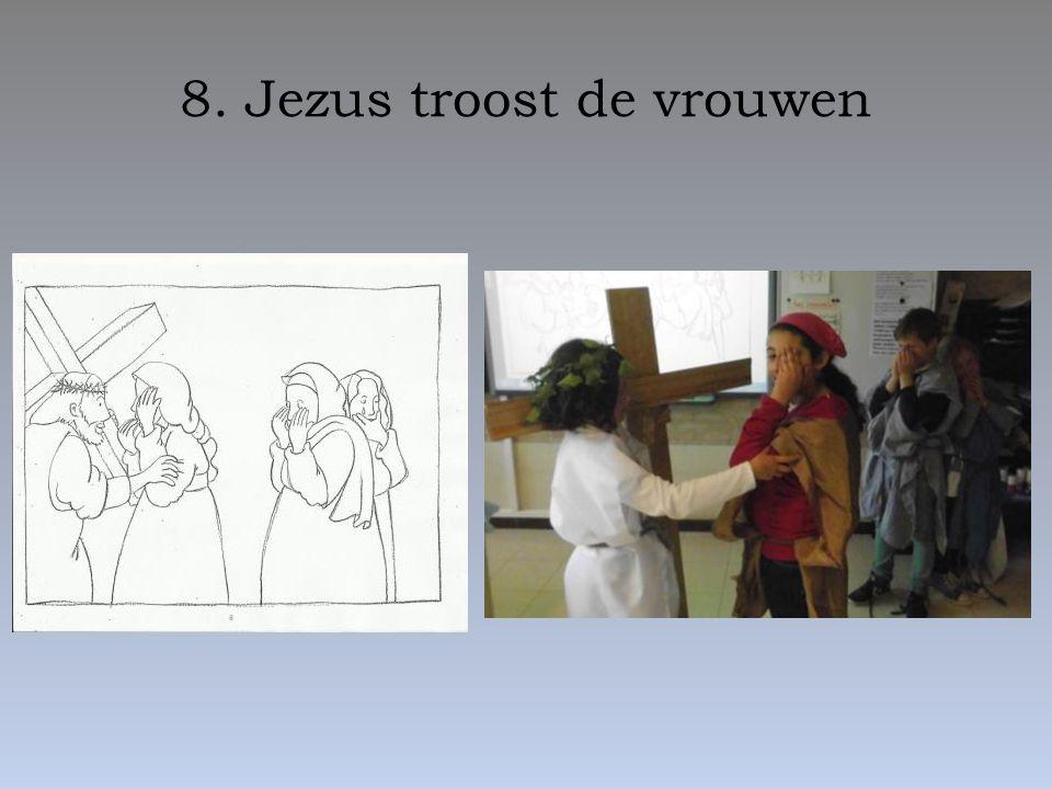 8. Jezus troost de vrouwen