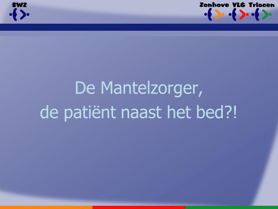 De Mantelzorger, de patiënt naast het bed?!