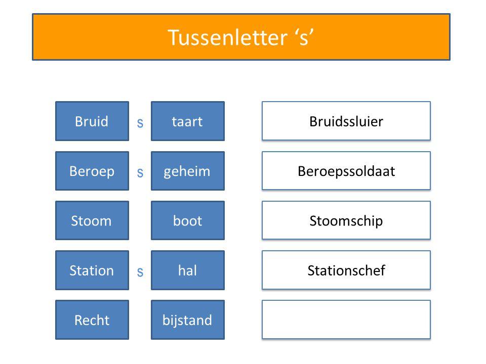 Tussenletter 's' Bruidssluier Beroepssoldaat Stationschef Bruidtaart Beroepgeheim Stoomschip Stoomboot Stationhal Rechtbijstand s s s