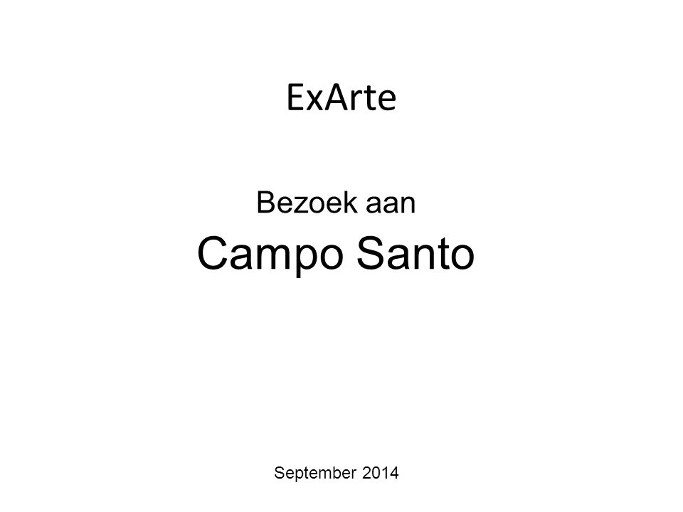ExArte Bezoek aan Campo Santo September 2014