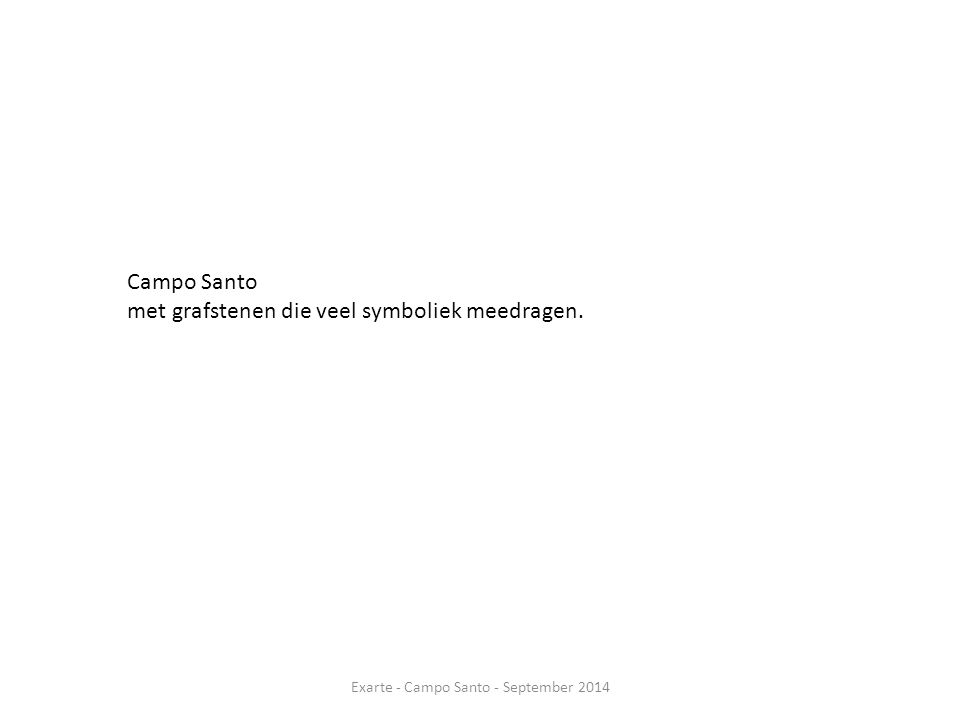 Campo Santo met grafstenen die veel symboliek meedragen. Exarte - Campo Santo - September 2014