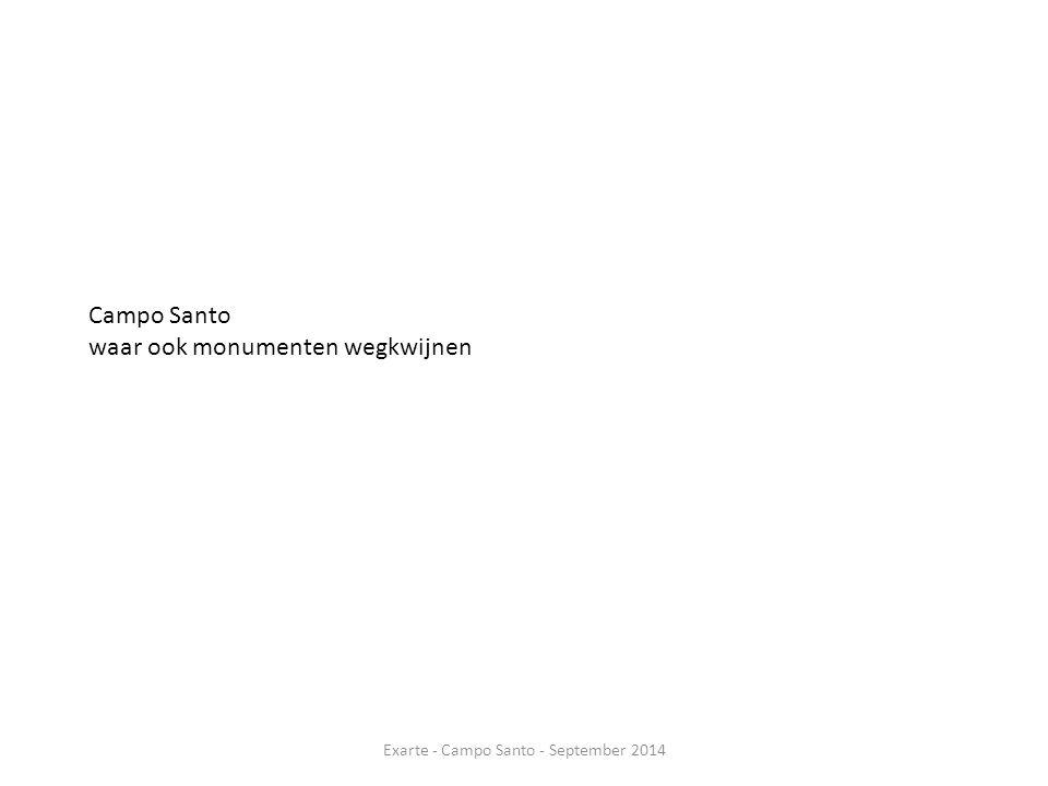 Campo Santo waar ook monumenten wegkwijnen Exarte - Campo Santo - September 2014