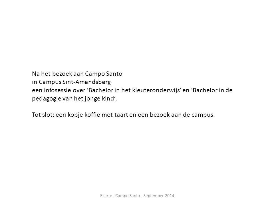 Na het bezoek aan Campo Santo in Campus Sint-Amandsberg een infosessie over 'Bachelor in het kleuteronderwijs' en 'Bachelor in de pedagogie van het jonge kind'.