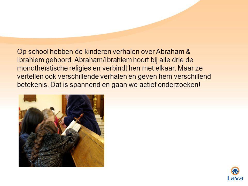Op school hebben de kinderen verhalen over Abraham & Ibrahiem gehoord. Abraham/Ibrahiem hoort bij alle drie de monotheïstische religies en verbindt he