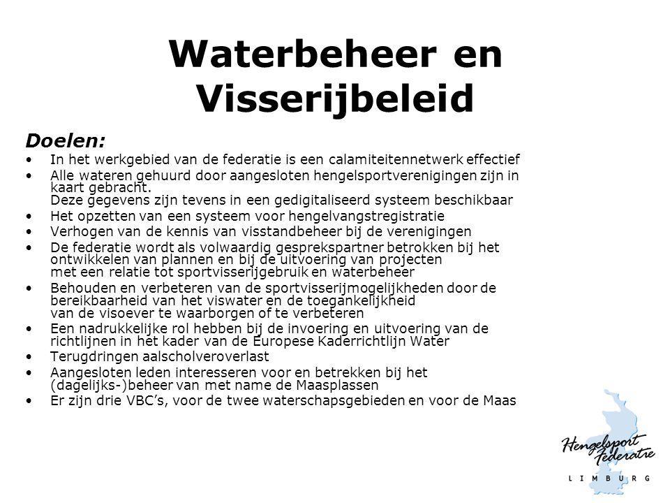 Waterbeheer en Visserijbeleid Doelen: In het werkgebied van de federatie is een calamiteitennetwerk effectief Alle wateren gehuurd door aangesloten he