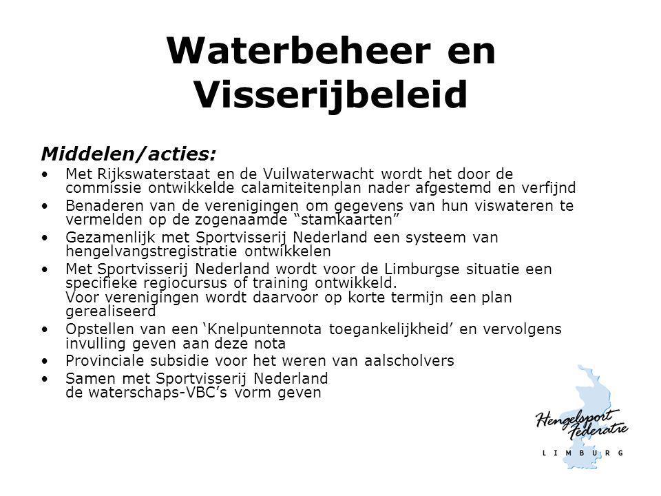 Waterbeheer en Visserijbeleid Middelen/acties: Met Rijkswaterstaat en de Vuilwaterwacht wordt het door de commissie ontwikkelde calamiteitenplan nader