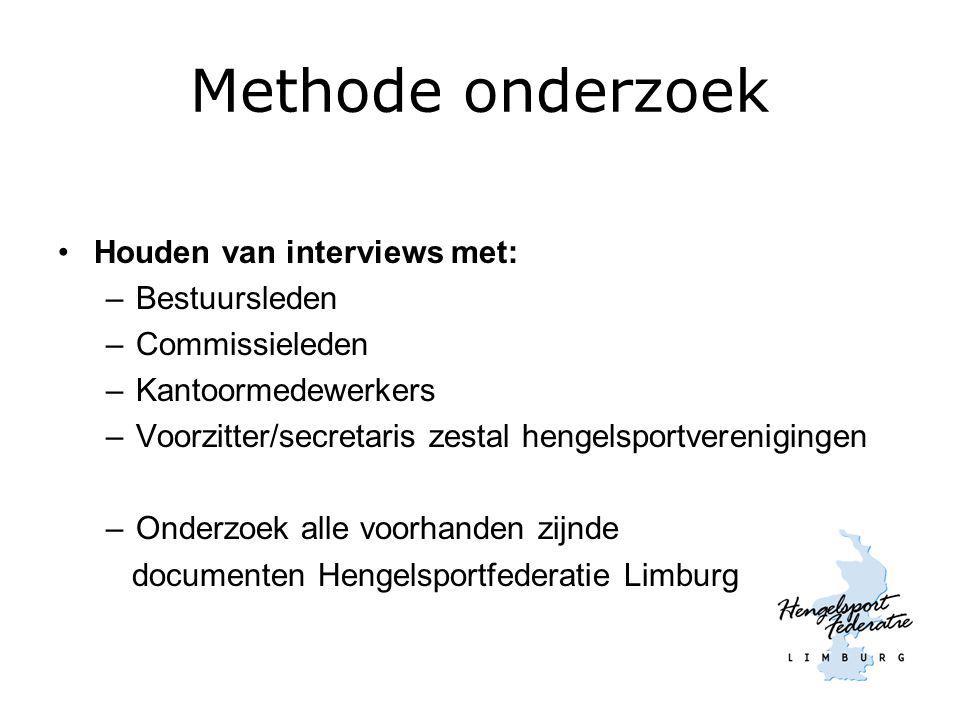 Methode onderzoek Houden van interviews met: –Bestuursleden –Commissieleden –Kantoormedewerkers –Voorzitter/secretaris zestal hengelsportverenigingen