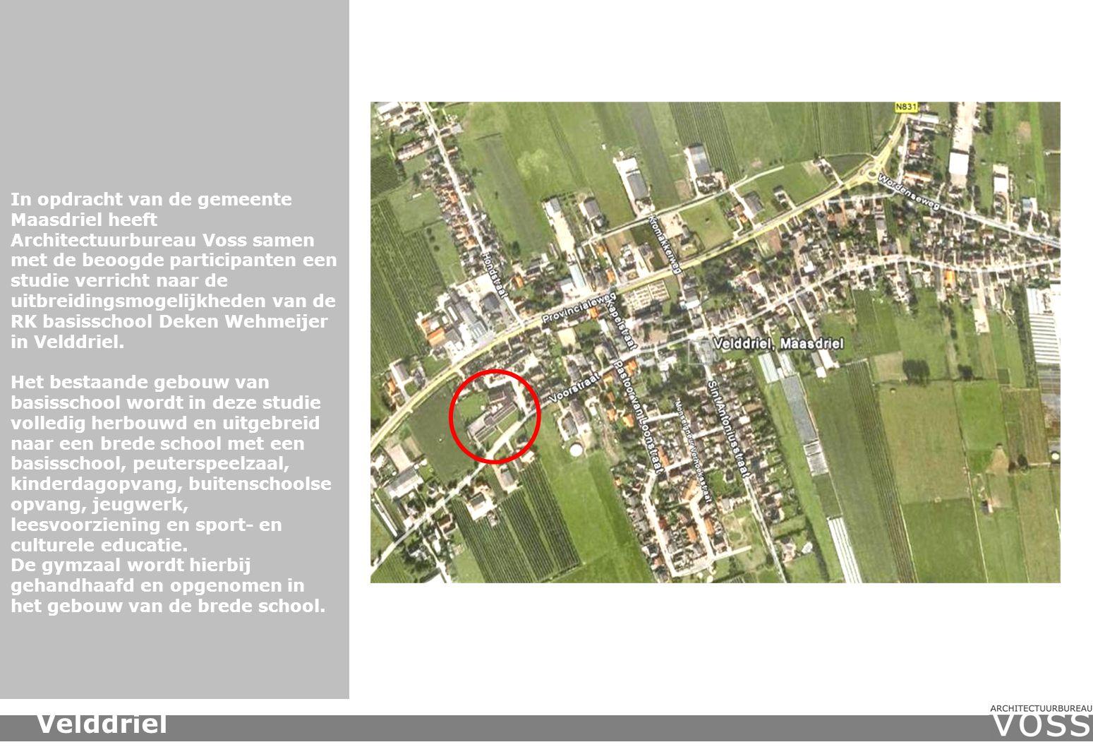 Velddriel In opdracht van de gemeente Maasdriel heeft Architectuurbureau Voss samen met de beoogde participanten een studie verricht naar de uitbreidingsmogelijkheden van de RK basisschool Deken Wehmeijer in Velddriel.