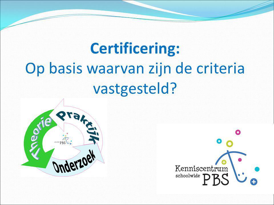 Certificering: Op basis waarvan zijn de criteria vastgesteld?