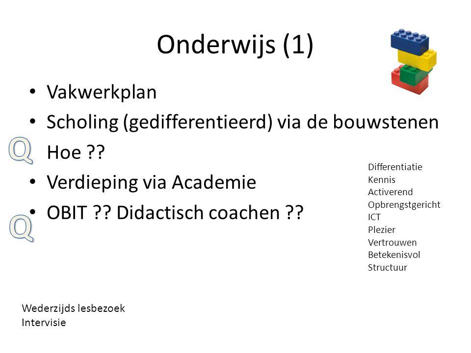 Onderwijs (1) Vakwerkplan Scholing (gedifferentieerd) via de bouwstenen Hoe ?? Verdieping via Academie OBIT ?? Didactisch coachen ?? Differentiatie Ke