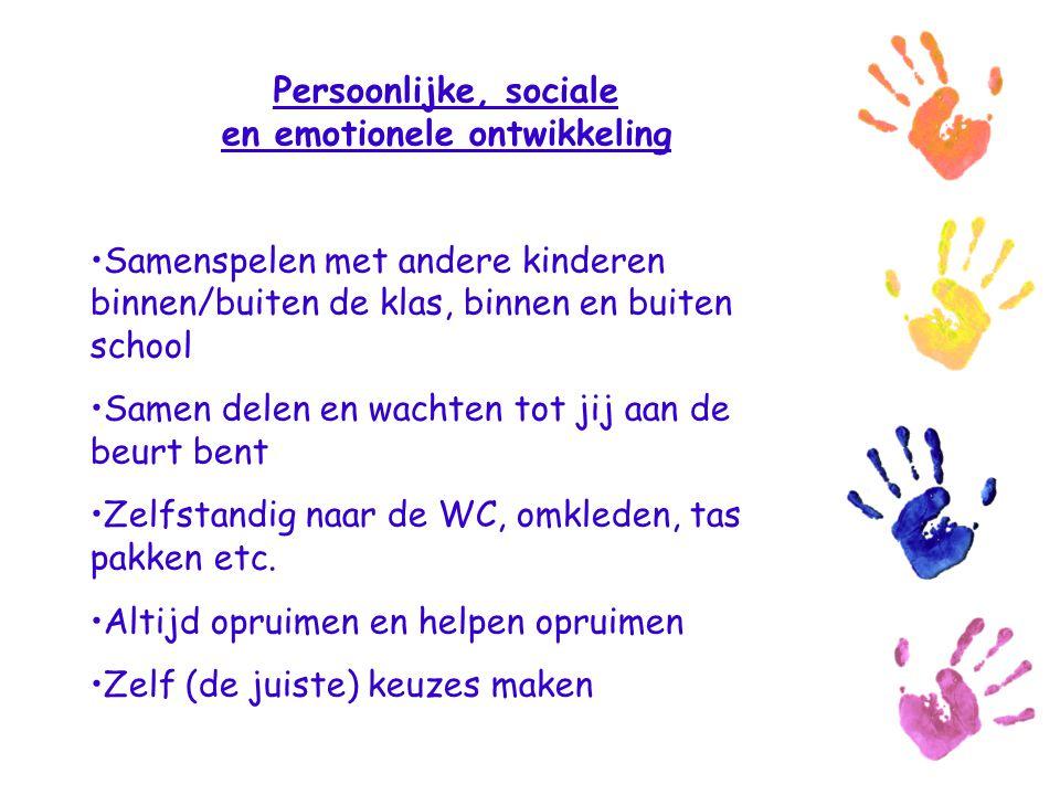 Persoonlijke, sociale en emotionele ontwikkeling Samenspelen met andere kinderen binnen/buiten de klas, binnen en buiten school Samen delen en wachten