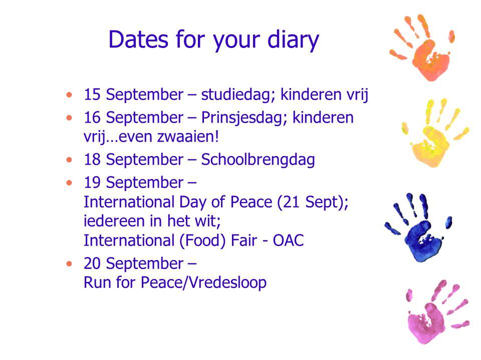 Dates for your diary 15 September – studiedag; kinderen vrij 16 September – Prinsjesdag; kinderen vrij…even zwaaien! 18 September – Schoolbrengdag 19