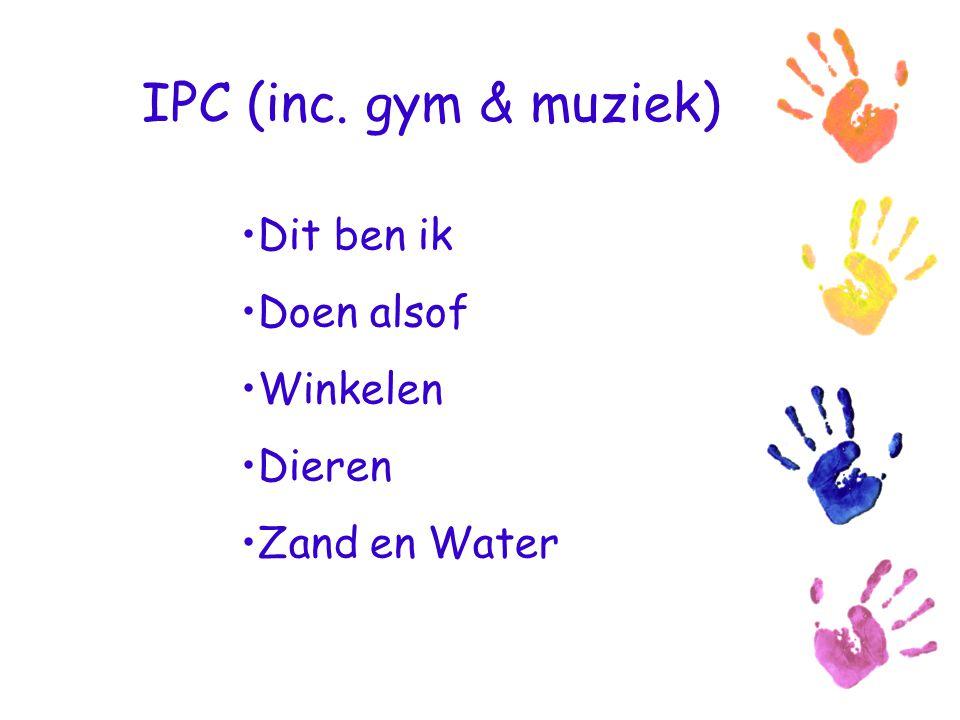 IPC (inc. gym & muziek) Dit ben ik Doen alsof Winkelen Dieren Zand en Water