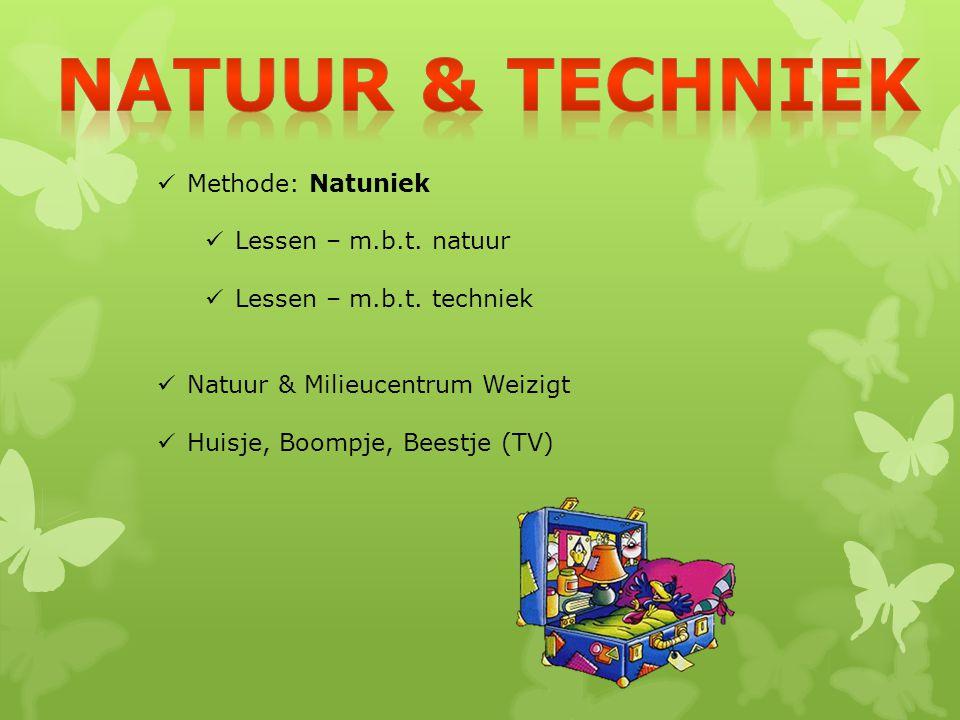 Methode: Natuniek Lessen – m.b.t. natuur Lessen – m.b.t. techniek Natuur & Milieucentrum Weizigt Huisje, Boompje, Beestje (TV)