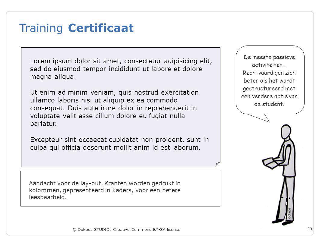 © Dokeos STUDIO, Creative Commons BY-SA license 30 Training Certificaat Aandacht voor de lay-out. Kranten worden gedrukt in kolommen, gepresenteerd in