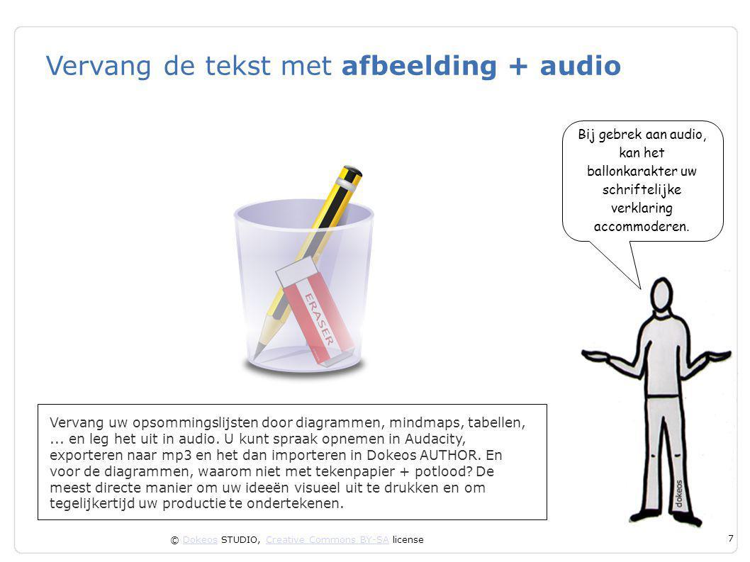 © Dokeos STUDIO, Creative Commons BY-SA licenseDokeosCreative Commons BY-SA 7 Vervang de tekst met afbeelding + audio Vervang uw opsommingslijsten doo