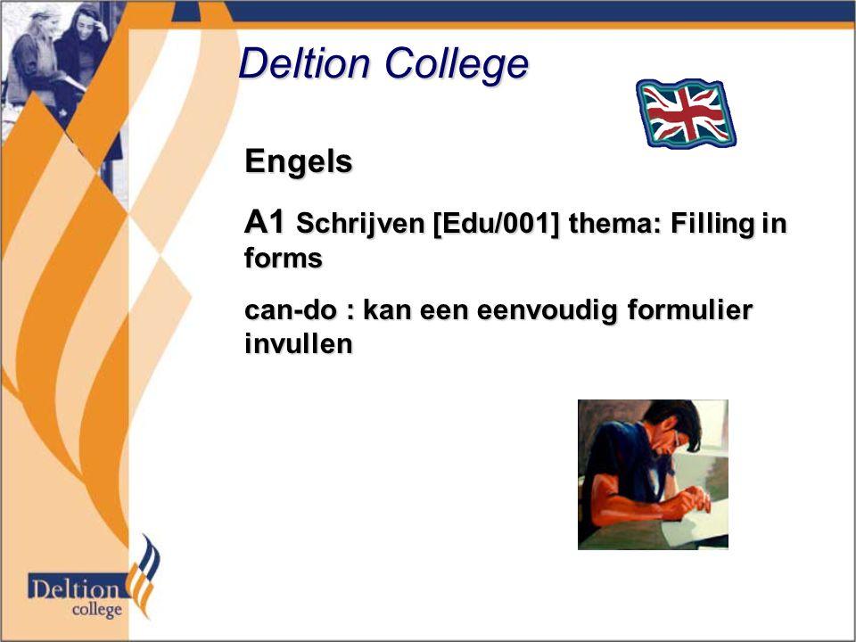 Deltion College Engels A1 Schrijven [Edu/001] thema: Filling in forms can-do : kan een eenvoudig formulier invullen