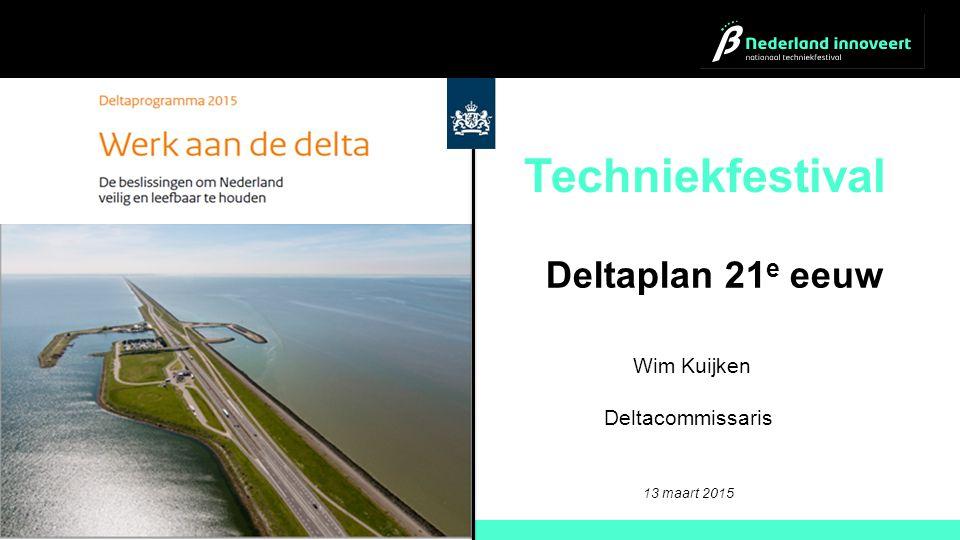 Deltaplan 21 e eeuw Techniekfestival Wim Kuijken Deltacommissaris 13 maart 2015
