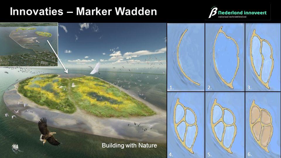 Innovaties – Marker Wadden Aanleg atollen Building with Nature 1.2.3. 4.5. 6.