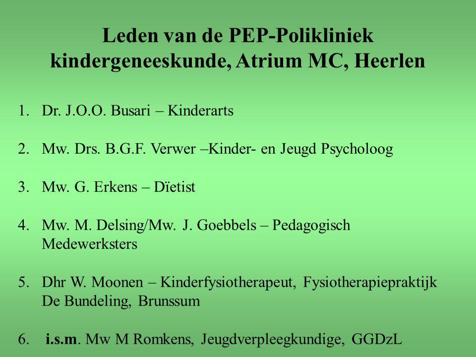 1.Dr. J.O.O. Busari – Kinderarts 2.Mw. Drs. B.G.F. Verwer –Kinder- en Jeugd Psycholoog 3.Mw. G. Erkens – Dïetist 4.Mw. M. Delsing/Mw. J. Goebbels – Pe